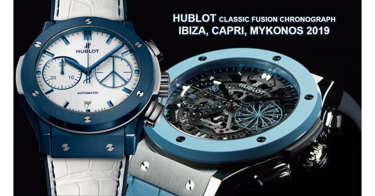 Hublot Classic Fusion Chronograph - Ibiza, Capri, Mykonos 2019
